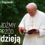 XVII Dzień Papieski - Idźmy naprzód z nadzieją.  - Parafia Kościoła Rzymsko Katolickiego pw. śś. Piotra i Pawła w Kruszwicy