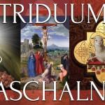 Święte Triduum Paschalne  - Parafia Kościoła Rzymsko Katolickiego pw. śś. Piotra i Pawła w Kruszwicy